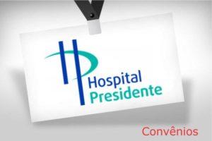 Convênios Hospital Presidente